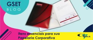 Quais são os itens da papelaria personalizada que precisam marcar presença independente do ramo de atuação?